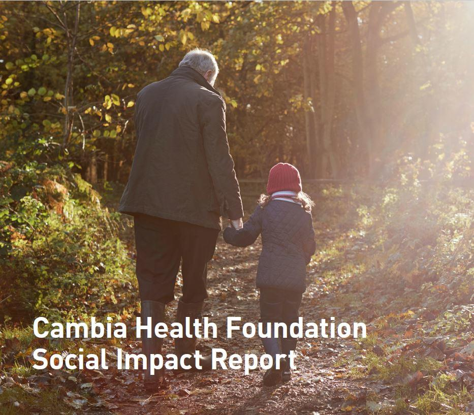 Cambia Health Foundation Social Impact Report